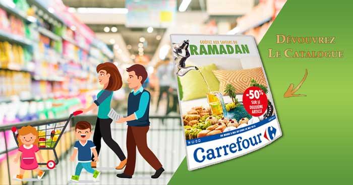 Catalogue Carrefour Du 08 Au 28 Mai 2018 Spécial Ramadan