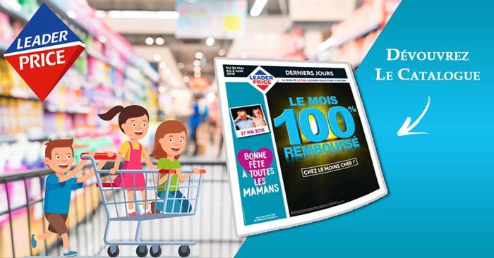 Catalogue Leader Price Du 22 Mai Au 03 Juin 2018 le mois 100% remboursé