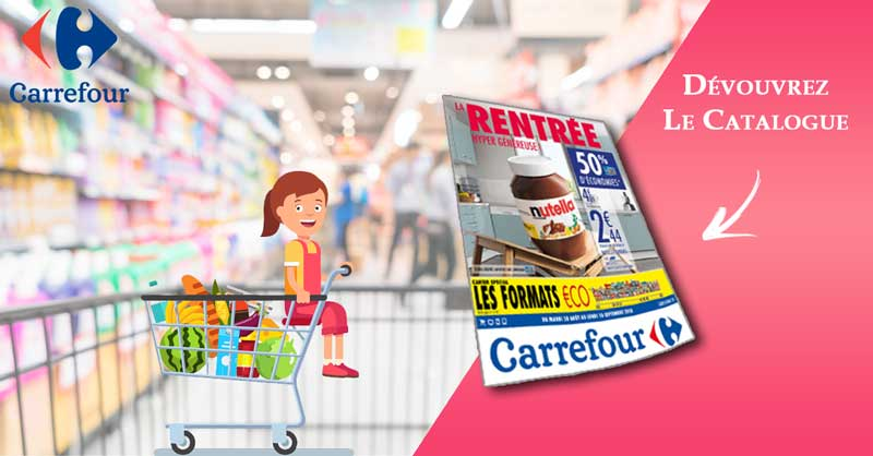Catalogue Carrefour Du 28 Août Au 10 Septembre 2018