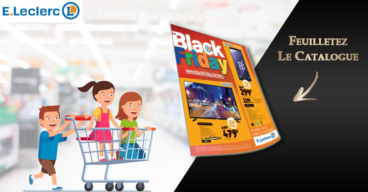 Catalogue E-Leclerc BLACK FRIDAY Du 20 AU 24 Novembre 2018