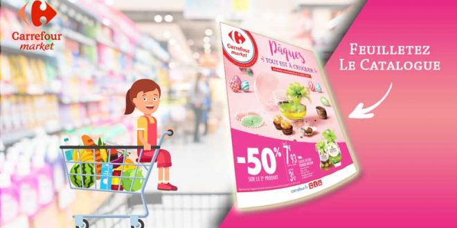 Catalogue Carrefour Market Du 16 Au 21 Avril 2019